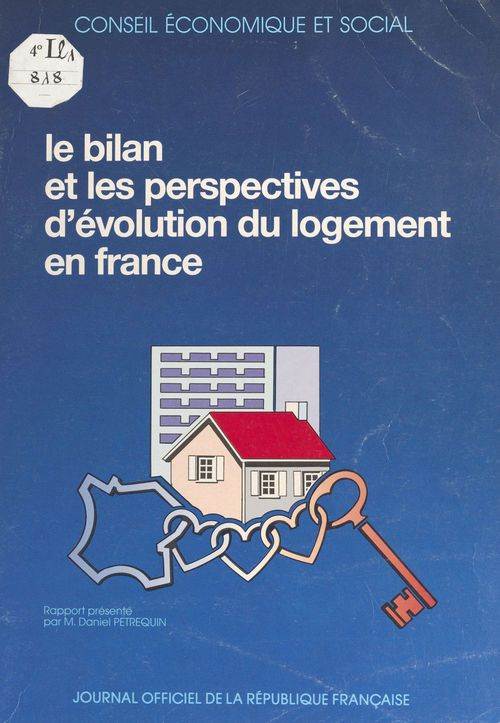Le bilan et les perspectives d'évolution du logement en France