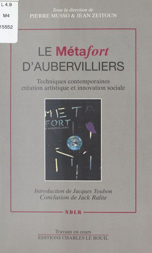 Le Métafort d'Aubervilliers : Techniques contemporaines, création artistique et innovation sociale