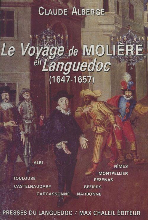 Voyage de moliere en languedoc : 1647-1657