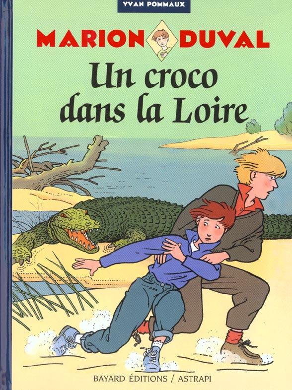 Marion Duval T.4 ; Un Croco Dans La Loire