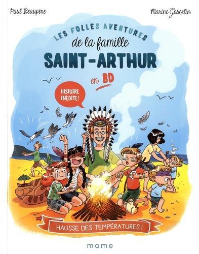 Les folles aventures de la famille Saint-Arthur T.1 ; hausse des températures !