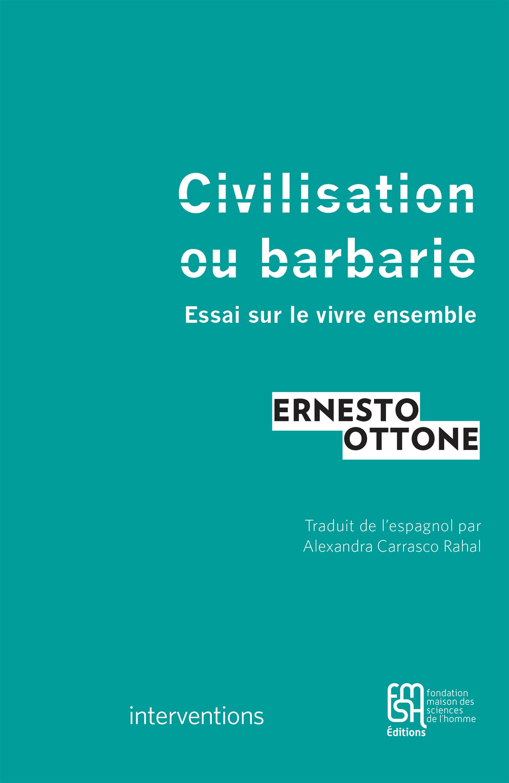 civilisation ou barbarie - essai sur le vivre ensemble