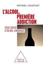 Vente Livre Numérique : L'alcool, première addiction : pour sortir d'un mal chronique