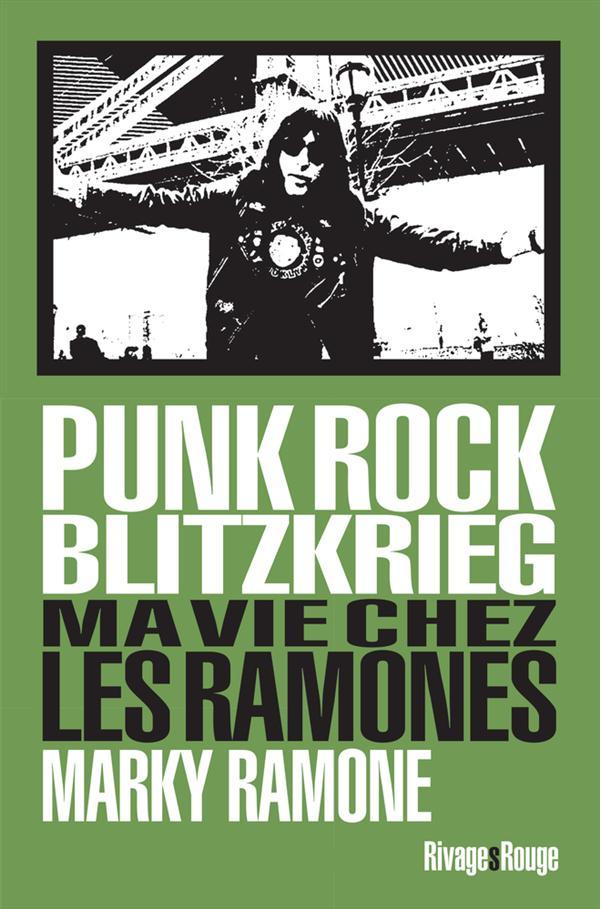 Punk rock blitzkrieg ; ma vie chez les Ramones