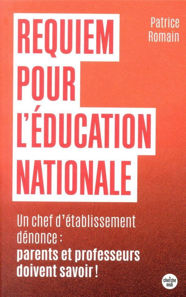 Requiem pour l'éducation nationale ; un chef d'établissement dénonce : parents et professeurs doivent savoir !