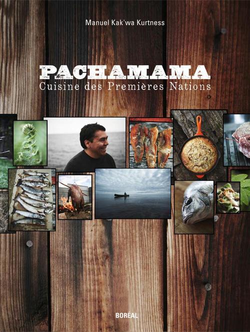 Pachamama ; cuisine des Premières Nations