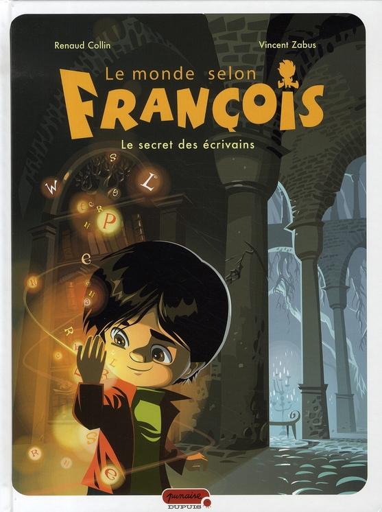 Le monde selon françois t.1 ; le secret des écrivains