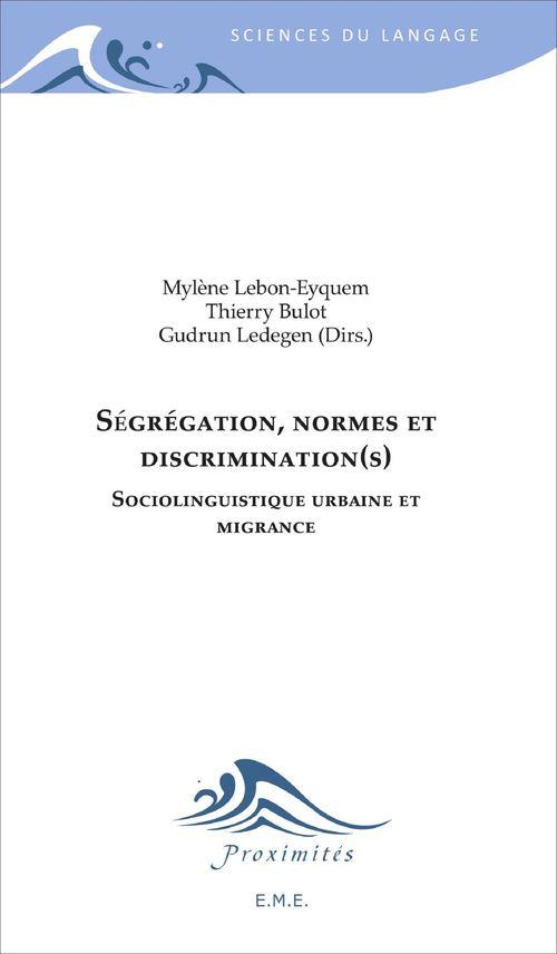 Ségrégation normes et discriminations ; sociolinguistique urbaine et migrance