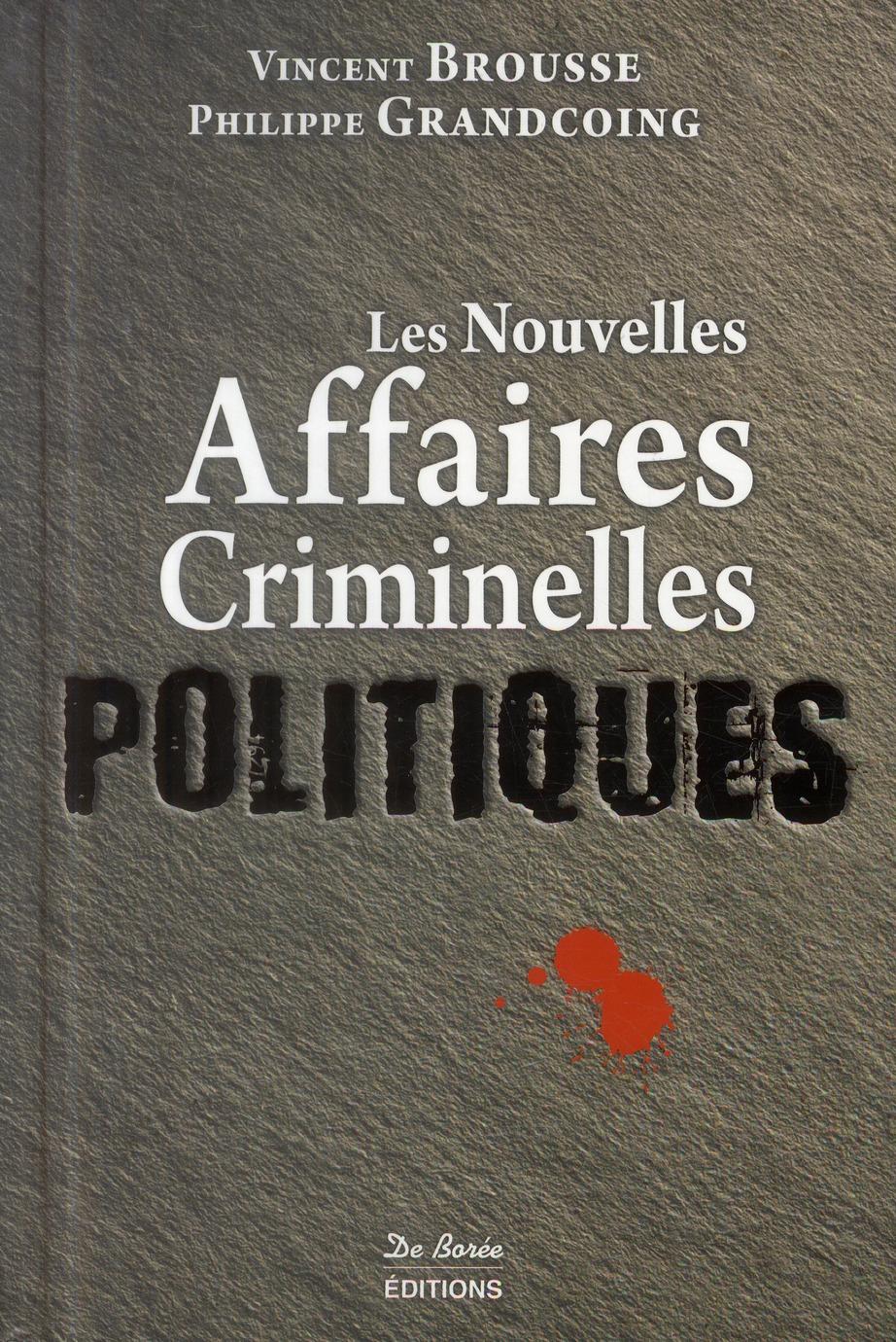Les nouvelles affaires criminelles politiques