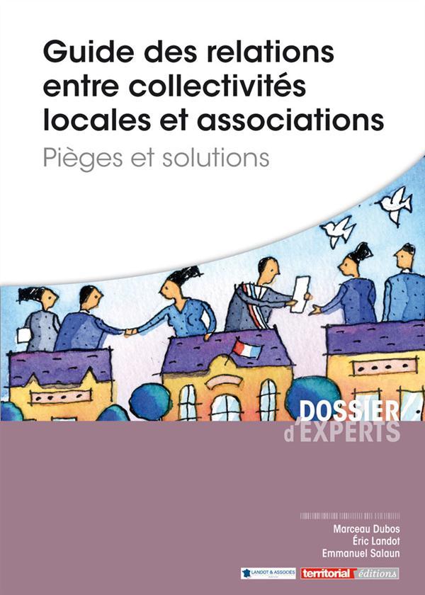 Guide des relations entre collectivités locales et associations ; pièges et solutions