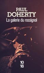 La galerie du rossignol  - Paul C. Doherty - Paul DOHERTY
