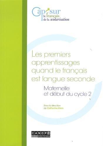 Les premiers apprentissages quand le francais est langue seconde - maternelle et debut du cycle 2