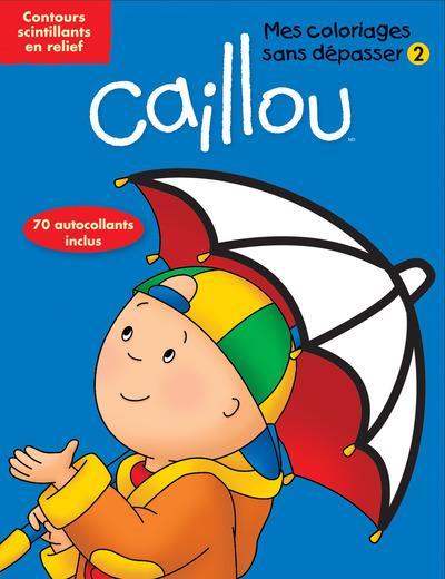 Caillou ; Mes Coloriage Sans Depasser T.2