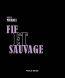 Fif et sauvage  - Shayne Michael