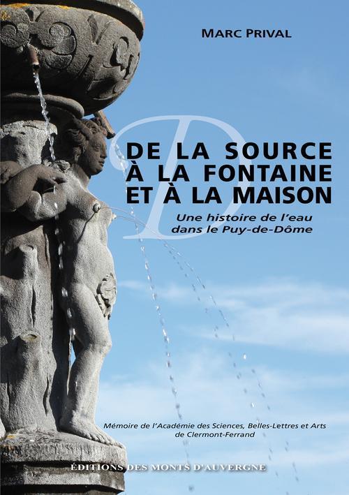 De la source à la fontaine et à la maison ; une histoire de l'eau dans le Puy-de-Dôme