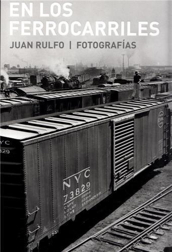 Juan rulfo en los ferrocarriles /anglais/espagnol