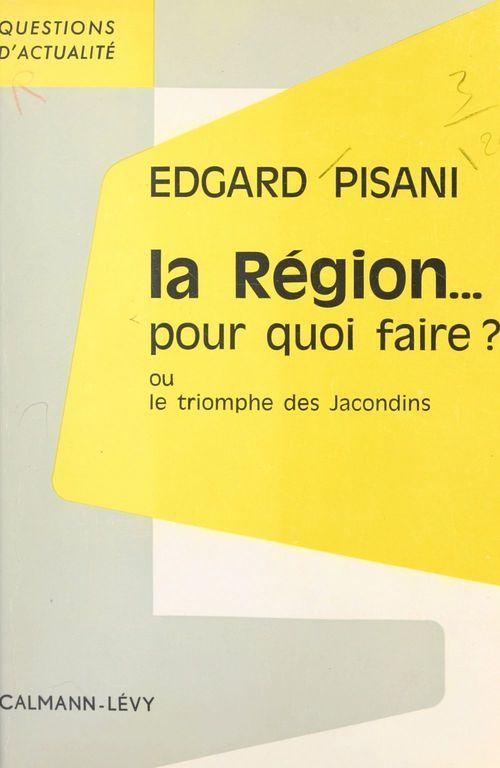 La Région... pour quoi faire ?