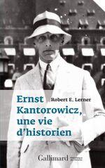 Ernst Kantorowicz, une vie d´historien