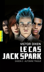Vente Livre Numérique : Le cas Jack Spark (Saison 2) - Automne traqué  - Victor Dixen