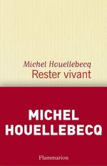 Vente Livre Numérique : Rester vivant  - Michel Houellebecq