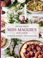Miss Maggie's Kitchen  - Brion Heloise