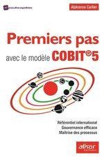 Vente Livre Numérique : Premiers pas avec le modèle COBIT®5  - Alphonse Carlier