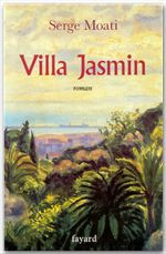 Villa Jasmin  - Serge Moati