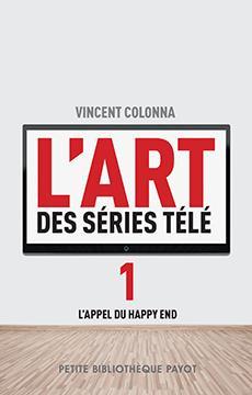 L'art des séries télé t.1 ; l'appel du happy end