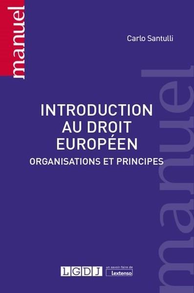 Introduction au droit européen ; organisations et principes