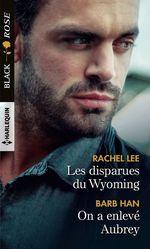 Les disparues du Wyoming - On a enlevé Aubrey  - Rachel Lee - Barb Han