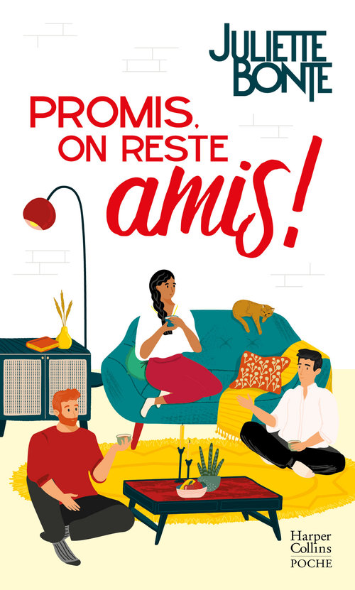 Promis, on reste amis !  - Juliette Bonte