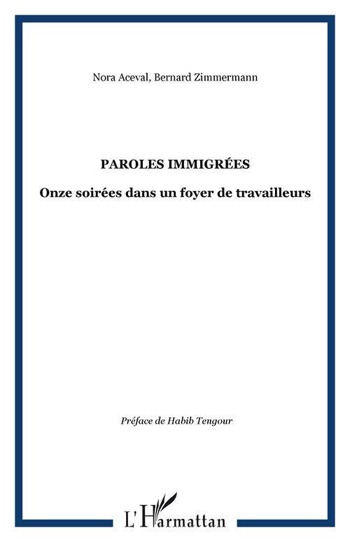 Paroles immigrées ; onze soirées dans un foyer de travailleurs