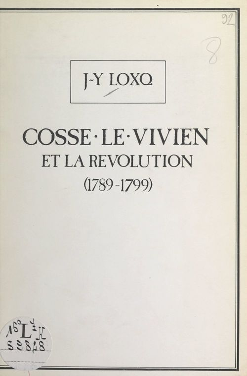 Cossé-le-Vivien et la Révolution : 1789-1799  - Jean-Yves Loxq