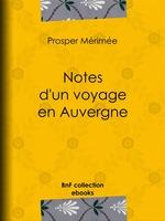 Vente Livre Numérique : Notes d'un voyage en Auvergne  - Prosper Mérimée