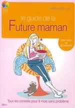 Vente EBooks : Le guide de la future maman  - Marie-Astrid ROY