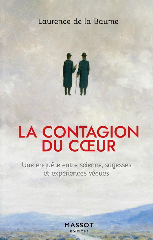 La contagion du coeur : une enquête entre science, sagesses et expériences vécues
