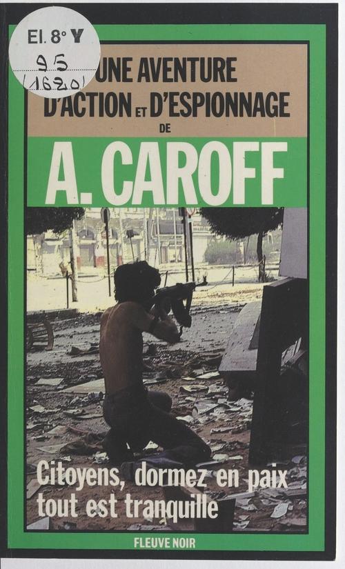 Citoyens, dormez en paix, tout est tranquille  - Andre Caroff