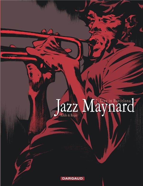 JAZZ MAYNARD - TOME 7 - LIVE IN BARCELONA RAULE/ROGER