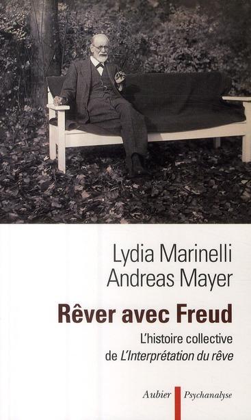 Rêver avec Freud ; l'histoire collective de l'interprétation du rêve