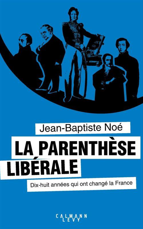 La Parenthèse libérale  - Jean-Baptiste Noé
