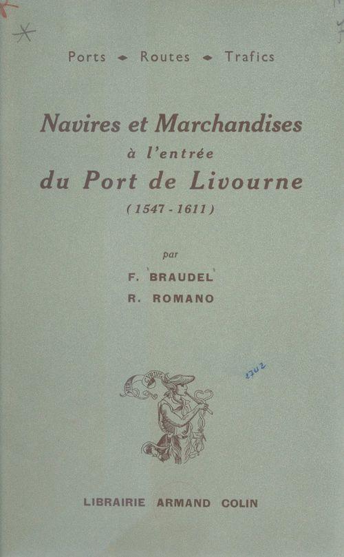Navires et marchandises à l'entrée du port de Livourne : 1547-1611