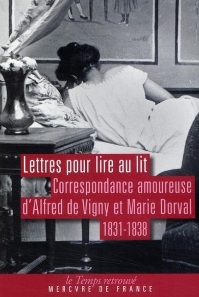 Lettres pour lire au lit ; correspondance amoureuse d'Alfred de Vigny et Marie Dorval ; 1831-1838