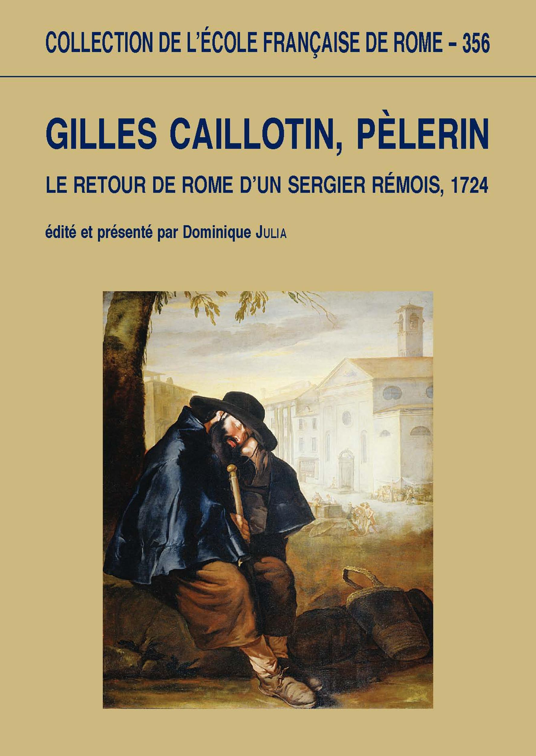 Gilles Caillotin, pèlerin ; le retour de Rome d'un sergier rémois, 1724