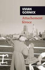 Attachement féroce  - Vivian Gornick