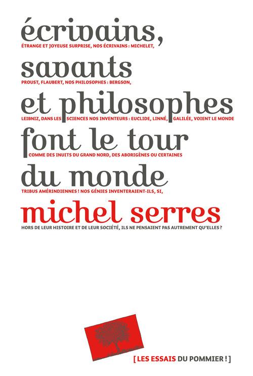 écrivains, savants et philosophes font le tour du monde