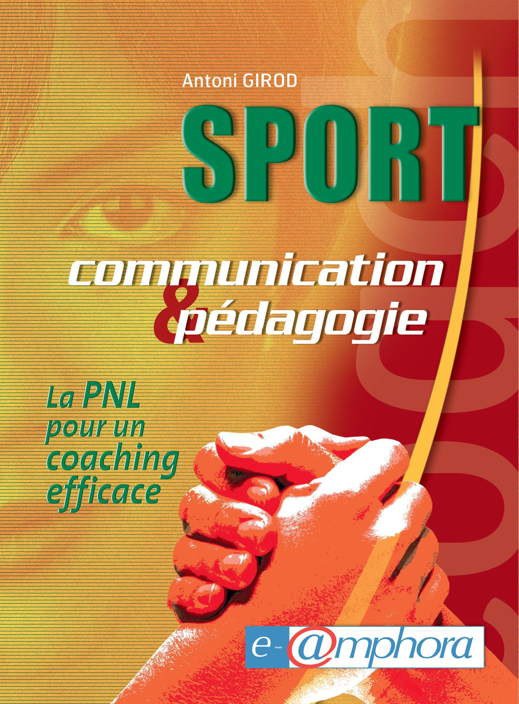 Sport ; communication et pédagogie ; la PNL pour un coaching efficace