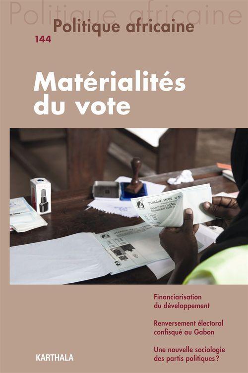 Revue politique africaine N.144 ; matérialités du vote