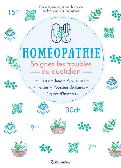 Homéopathie ; soignez les troubles du quotidien