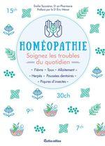 Vente EBooks : Homéopathie - Soignez les troubles du quotidien  - Émilie Teyssieres