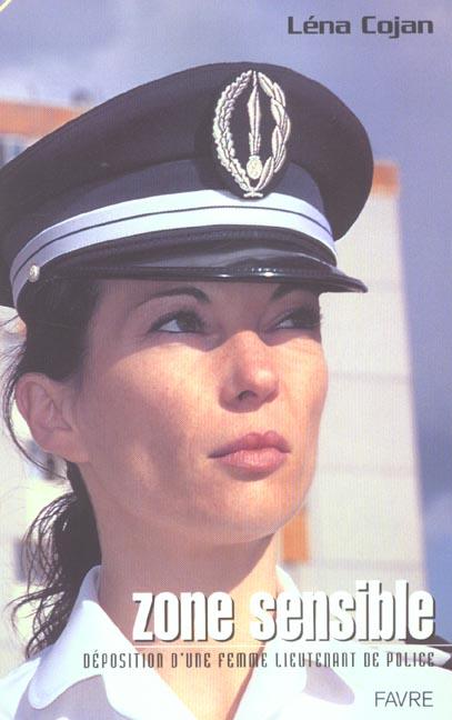 Zone sensible - deposition d'une femme lieutenant de police